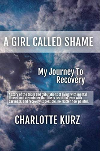 A Girl Called Shame: My Journey to Recovery