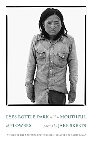 Eyes Bottle Dark with a Mouthful of Flowers: Poems (National Poetry Series)