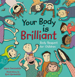 Your Body is Brilliant: Body Respect for Children