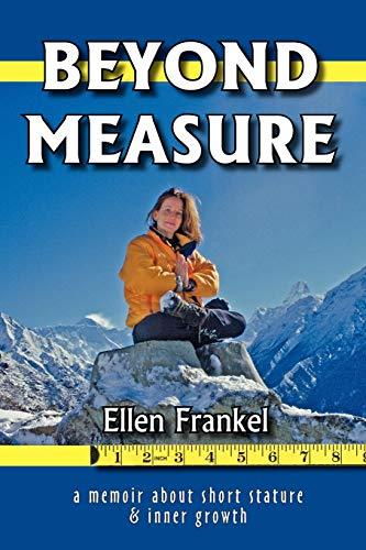 Beyond Measure: A Memoir About Short Stature and Inner Growth