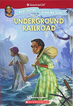 Load image into Gallery viewer, The Underground Railroad (American Girl: Real Stories From My Time)