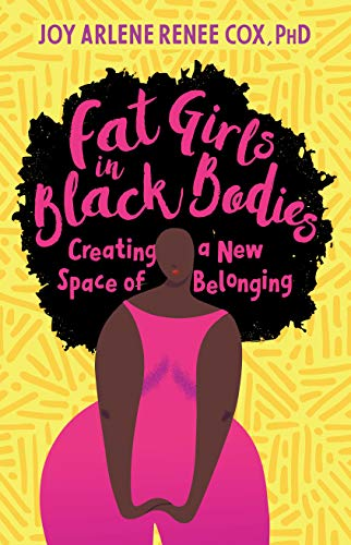 Fat Girls in Black Bodies: Creating a New Space of Belonging