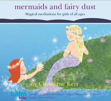 Load image into Gallery viewer, Mermaids & Fairy Dust (Calm for Kids) (Magical meditation for girls of all ages)