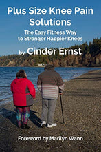 Load image into Gallery viewer, Plus Size Knee Pain Solutions: The Easy Fitness Way to Stronger Happier Knees