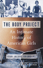 Load image into Gallery viewer, The Body Project: An Intimate History of American Girls