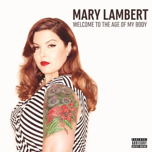 Welcome To The Age Of My Body [Explicit]