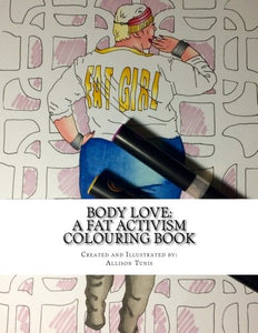 Body Love: A Fat Activism Colouring Book