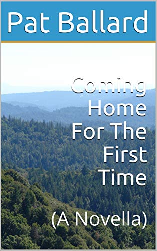 Coming Home For The First Time: (A Novella)