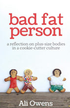 Load image into Gallery viewer, Bad Fat Person: A Reflection on Plus-Size Bodies in a Cookie-Cutter Culture
