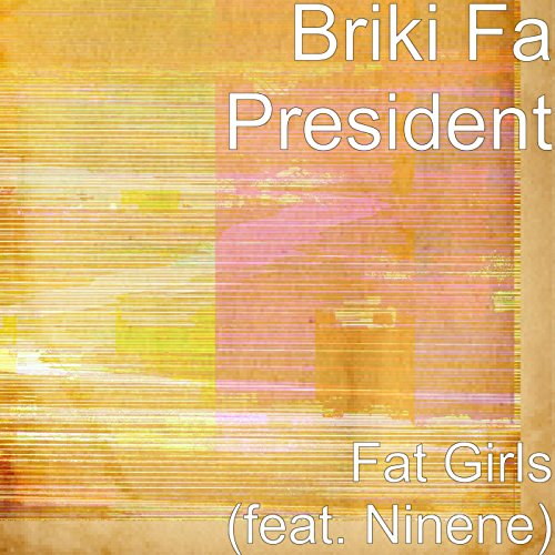 Fat Girls (feat. Ninene) [Explicit]