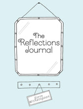 Load image into Gallery viewer, The Reflections Journal