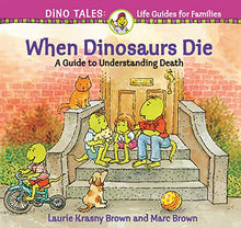 Load image into Gallery viewer, When Dinosaurs Die: A Guide to Understanding Death (Dino Tales: Life Guides for Families)