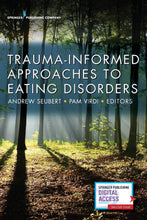 Load image into Gallery viewer, Trauma-Informed Approaches to Eating Disorders