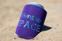 Load image into Gallery viewer, Taking Up Space Drink Koozie