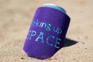 Taking Up Space Drink Koozie