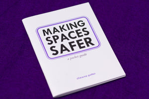 Zine: Making Spaces Safer