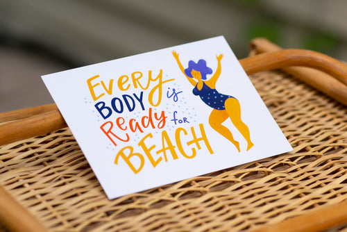 Every Body is Ready for the Beach Art Print