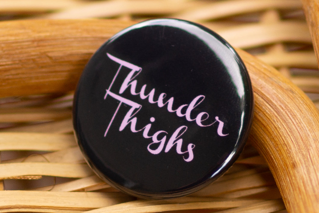 Button: Thunder Thighs