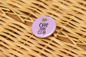 Button: Chub Rub Club
