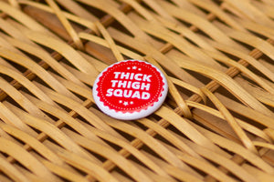 Button: Thick Thigh Squad