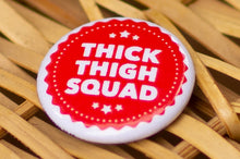 Load image into Gallery viewer, Button: Thick Thigh Squad