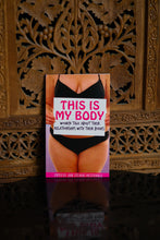 Load image into Gallery viewer, This is My Body: Women Talk About Their Relationships with Their Bodies