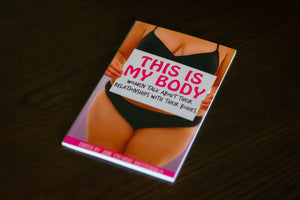 This is My Body: Women Talk About Their Relationships with Their Bodies