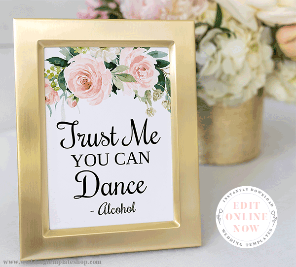Trust Me You Can Dance Wedding Sign Blush Florals Edit Online, Print