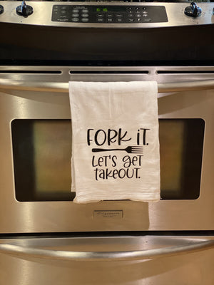 Kitchen Towel - Fork it let's get takeout