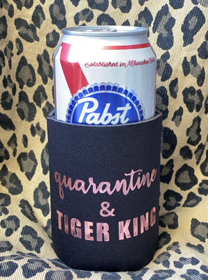 Quarantine & Tiger King Koozie - Black