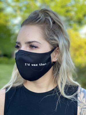 Washable & Reusable Mask - I'd wax that.