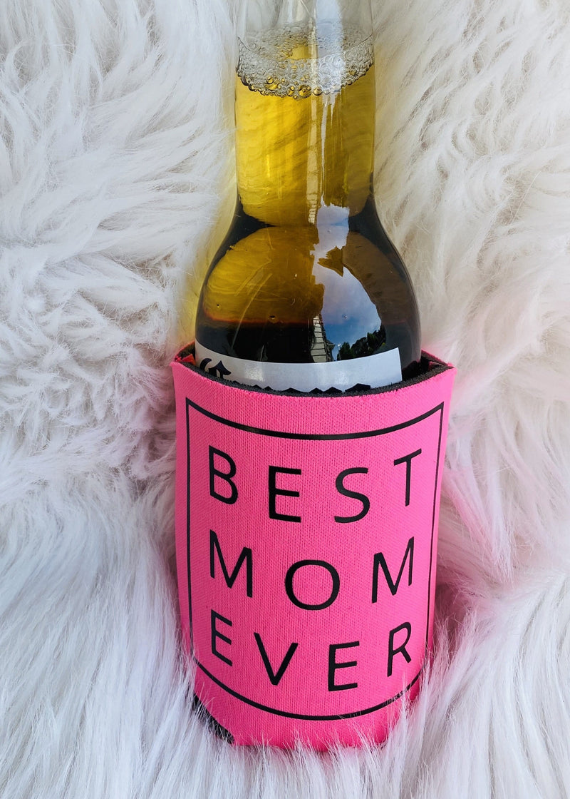 Best Mom Ever Koozie- Pink