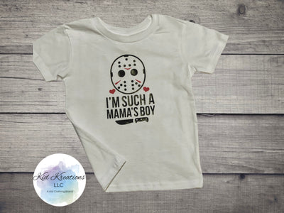 I'm Such A Mama's Boy T-Shirt - Kid Kreations LLC