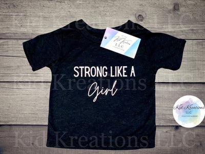 Strong Like A Girl T-Shirt - Kid Kreations LLC