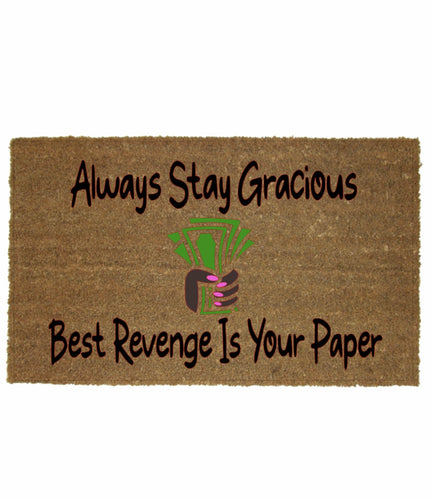 ALWAYS STAY GRACIOUS MAT