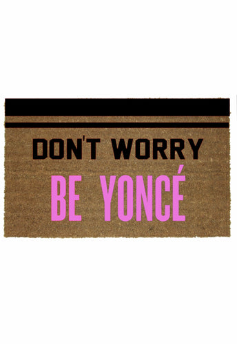 DON'T WORRY BE YONCE' MAT