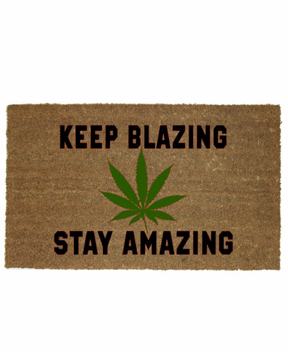 KEEP BLAZING STAY AMAZING MAT