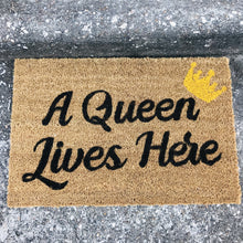 Load image into Gallery viewer, A QUEEN LIVES HERE MAT