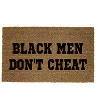 Load image into Gallery viewer, BLACK MEN DON'T CHEAT MAT