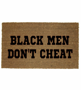 BLACK MEN DON'T CHEAT MAT