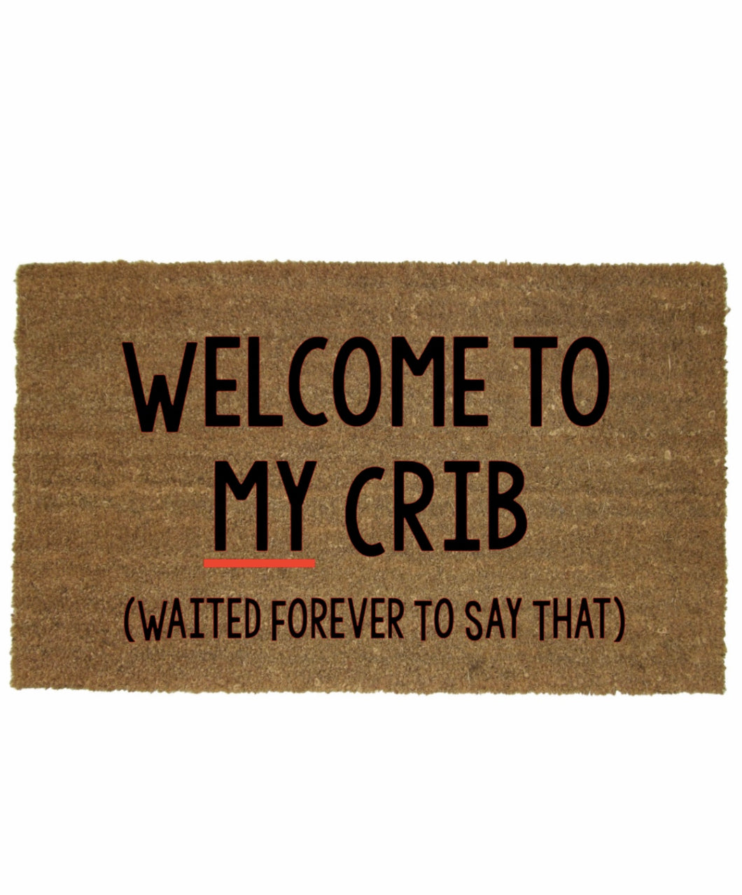 WELCOME TO MY CRIB MAT
