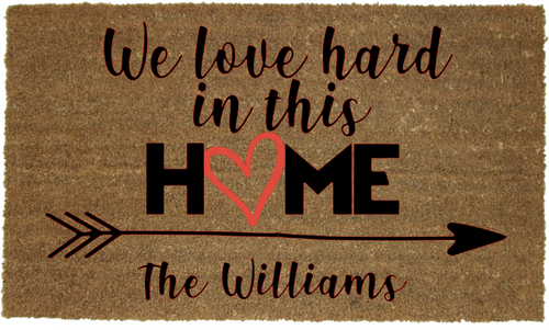 WE LOVE HARD IN THIS HOME MAT