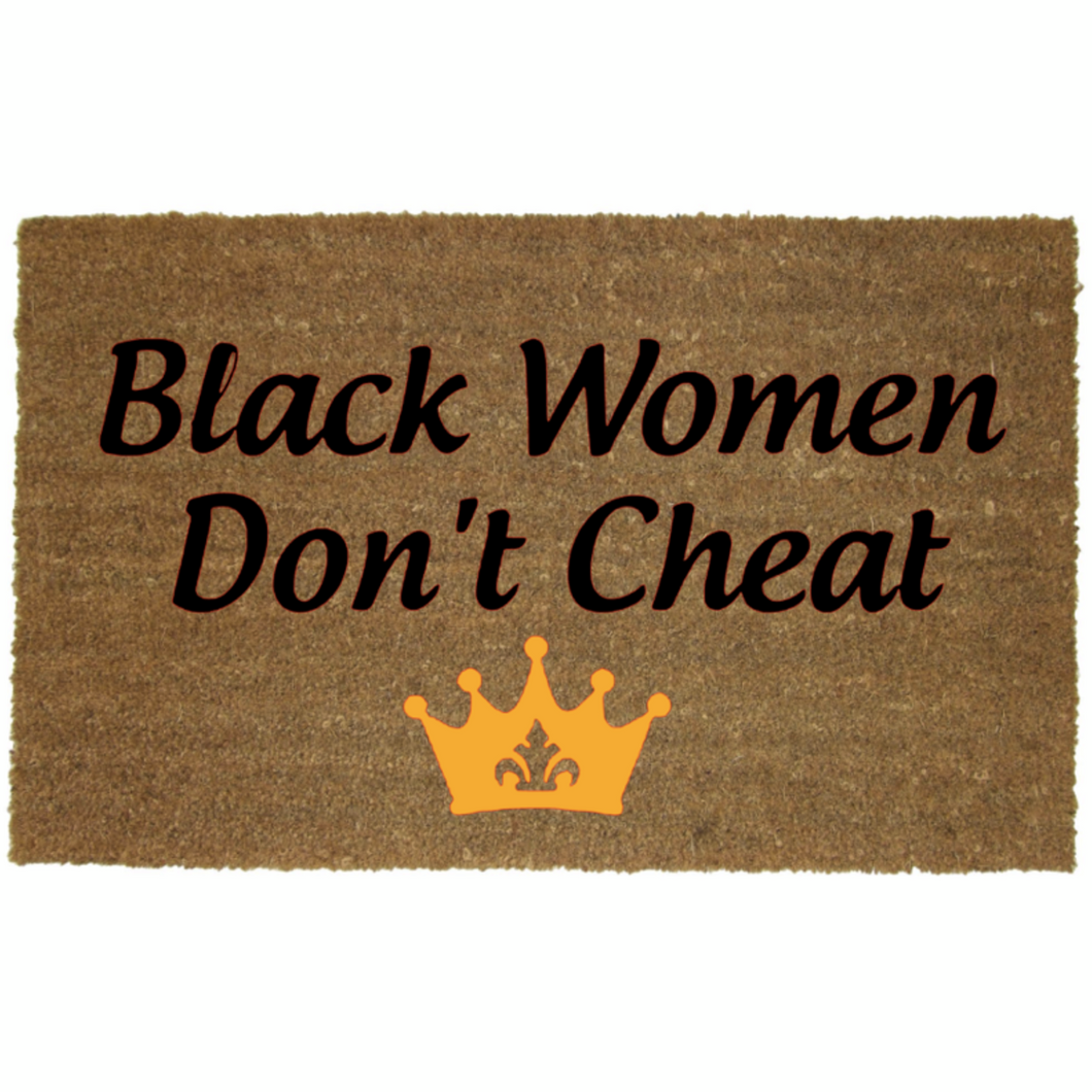 BLACK WOMEN DON'T CHEAT MAT
