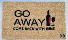 Load image into Gallery viewer, GO AWAY COME BACK WITH WINE MAT