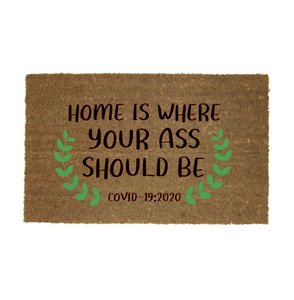 HOME IS WHERE YOUR ASS SHOULD BE MAT