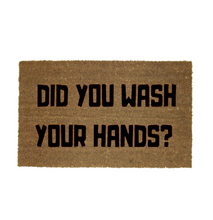 Load image into Gallery viewer, DID YOU WASH YOUR HANDS MAT