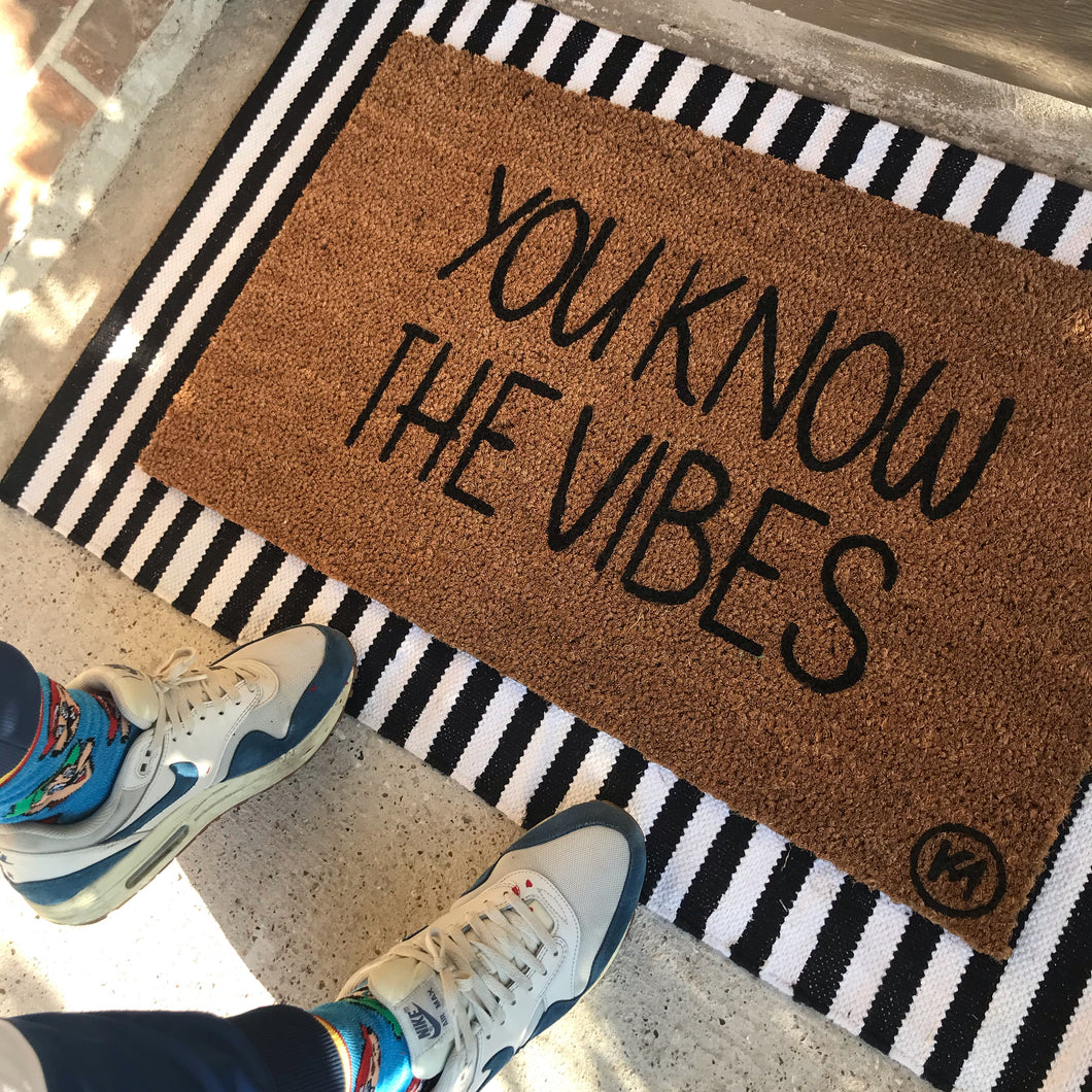 YOU KNOW THE VIBES MAT