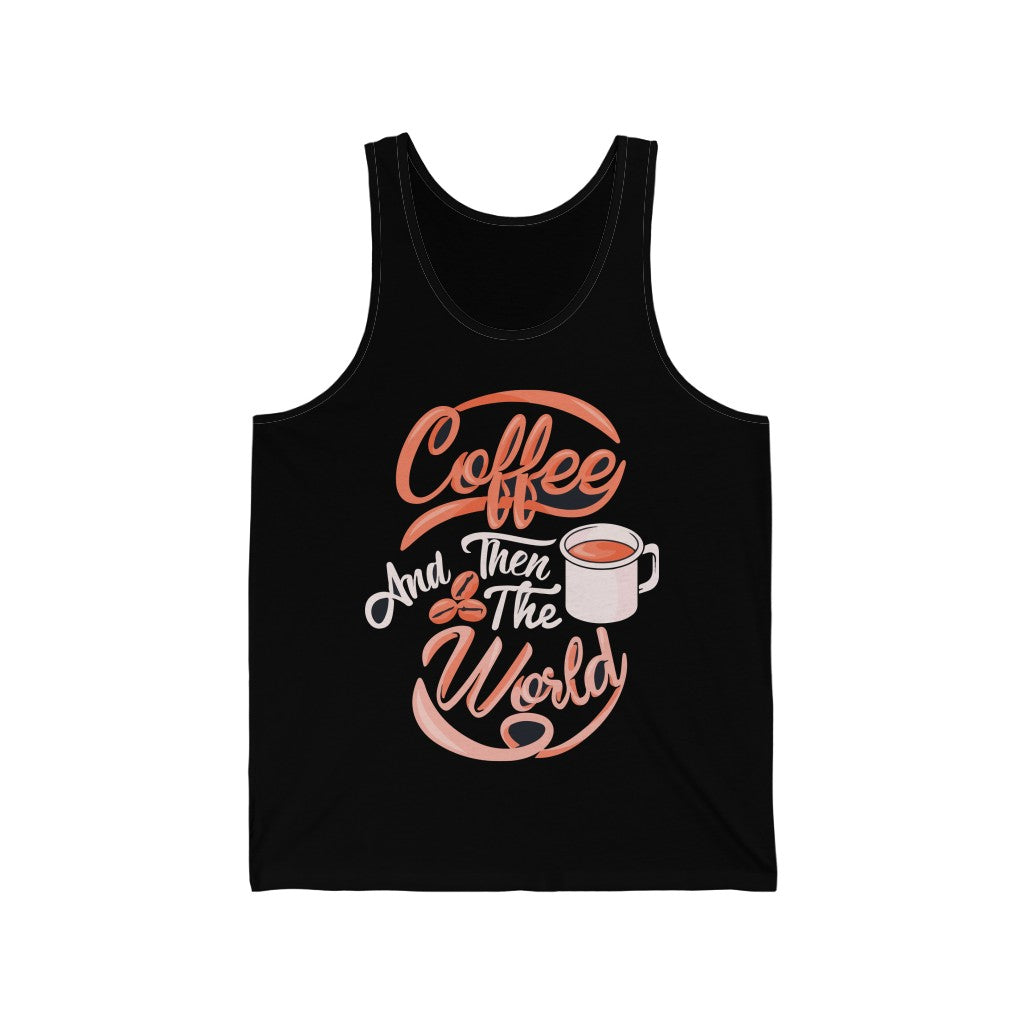 Coffee And Then The World Tank Top for Men - ThePopCoffee