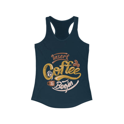 Insert Coffee To Begin Tank Top - ThePopCoffee