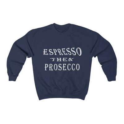 Coffee Sweatshirt Espresso Then Prosecco For Men - ThePopCoffee